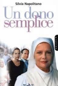 Film Un Dono Semplice | un dono semplice film tv 2000 film movieplayer it