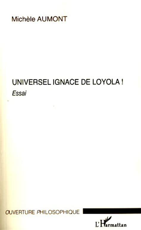 format universel ebook universel ignace de loyola essai mich 232 le aumont