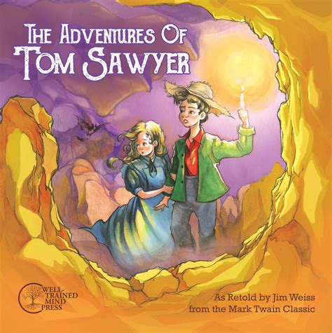 the adventure of the the adventures of tom sawyer well trained mind