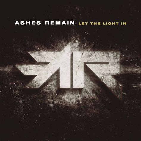 The Light In The by Ashes Remain Let The Light In Lyrics And Tracklist Genius
