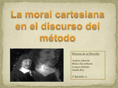 discurso del metodo y 843093796x trabajo cooperativo la moral cartesiana en el discurso del m 233 todo