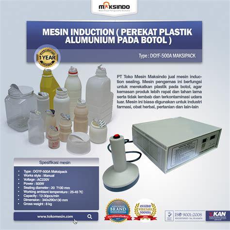 Alat Perekat Plastik Kemasan Di Bandung jual mesin induction perekat plastik alumunium pada botol