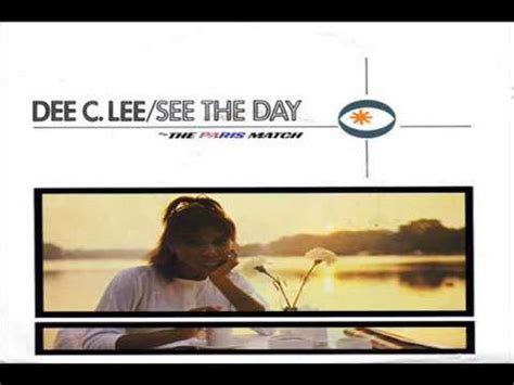 dee c lee see the see the day dee c lee youtube