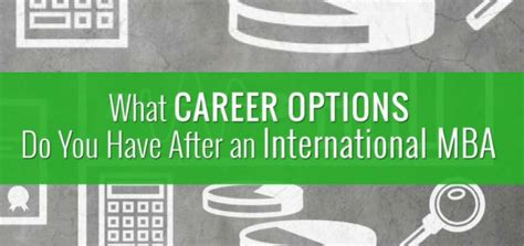 Mba Options by What Career Options Do You After An International Mba