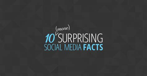 10 social media facts 10 more surprising social media facts infographic
