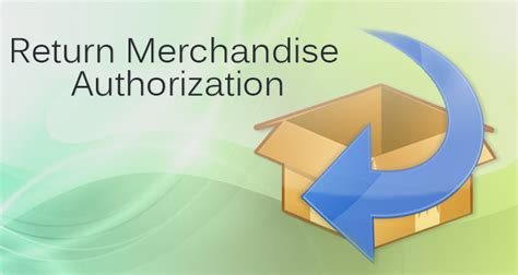 Is The Of Returning Merchandise by Return Merchandise Authorization Rma