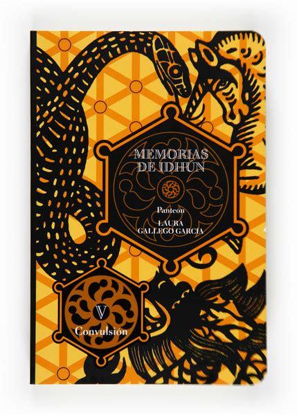 libro memorias de idhun panteon memorias de idh 250 n pante 243 n libro v convulsi 243 n literatura infantil y juvenil sm