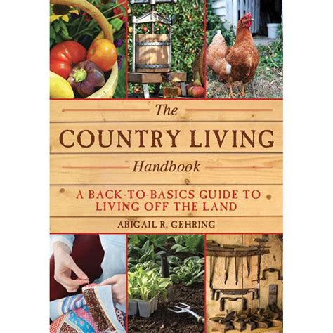 Back To Basics Handbook the country living handbook a back to basics guide to living the land 9781628736144 the