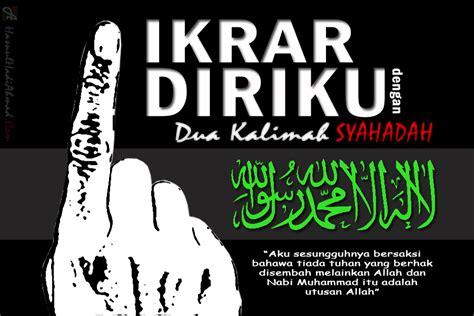 by hasnul hadi ahmad on january 29 2012 dua kalimah syahadah