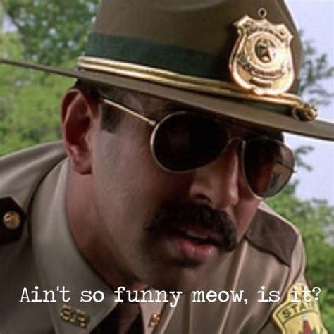 Super Troopers Meme - 29 best super troopers images on pinterest super