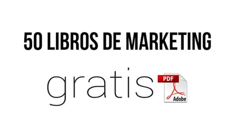 libros de marketing internacional gratis pdf 50 libros de marketing en pdf 161 gratis
