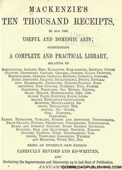 mackenzie s five thousand receipts in all the useful and domestic arts constituting a complete practical library relative to agriculture bees carving at table etc classic reprint books mackenzies ten thousand recipes formulas chemical