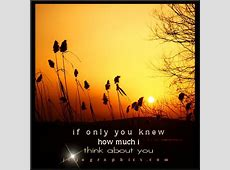 If only you knew how much I think about you - Graphics ... Instagram Quotes About Love