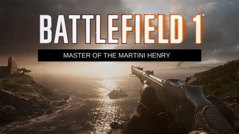 martini henry bf1 battlefield 1 master of the martini henry get stirred