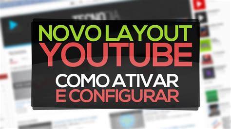 novo layout do youtube como configurar o novo layout de canal do youtube youtube