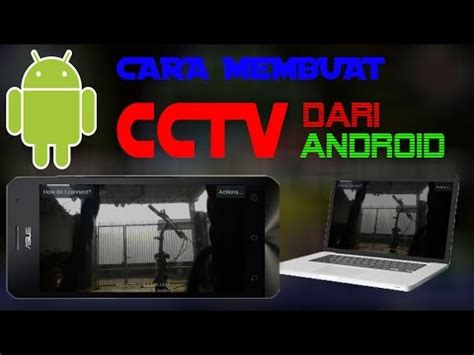 cara download mp3 dari youtube ke android cara membuat cctv dari android ke pc youtube