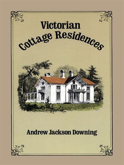 Andrew Jackson Downing Cottage Residences by Cottage Residences The Smalls Most Popular