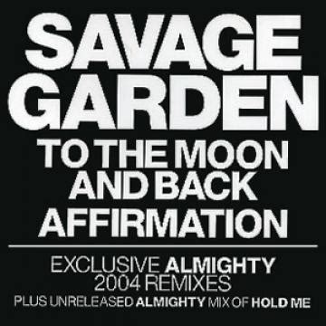 To The Moon And Back Savage Garden - savage garden to the moon and back affirmation