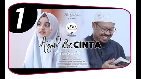 film islami you tube ayah cinta film pendek inspirasi islami eps 01 youtube
