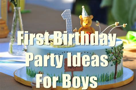 themes for baby boy birthday party 1st birthday party ideas for boys you will love to know
