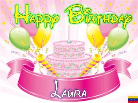 imagenes de feliz cumpleaños laura feliz cumplea 241 os laura