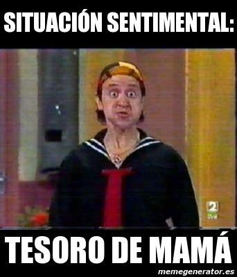 Memes De Mamas - meme personalizado situaci 211 n sentimental tesoro de mam 193