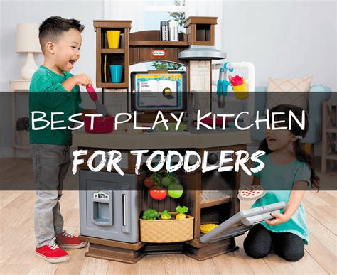 best play kitchens for toddlers updated 2017 keepspicy com