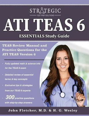 sle of teas test ati teas 6 essentials study guide teas review manual and practice questions for the ati teas