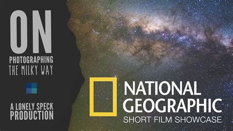 film dokumenter national geographic milky way photography lonely speck