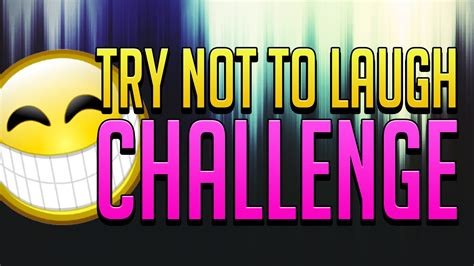 laugh challenge do not try to laugh challenge banner intro giveaway