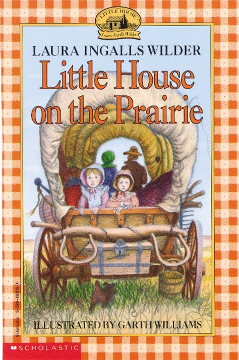 laura ingalls wilder little house on the prairie little house on the prairie by laura ingalls wilder scholastic