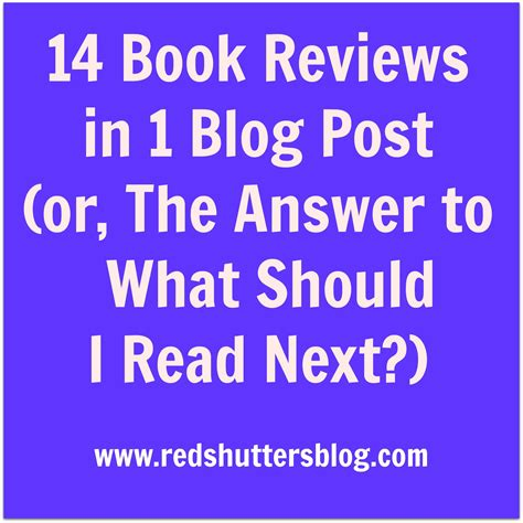 what should i read 14 book reviews in 1 post