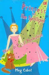Spotlight Meg Cabot by Princess In The Spotlight Menjadi Pusat Perhatian Meg