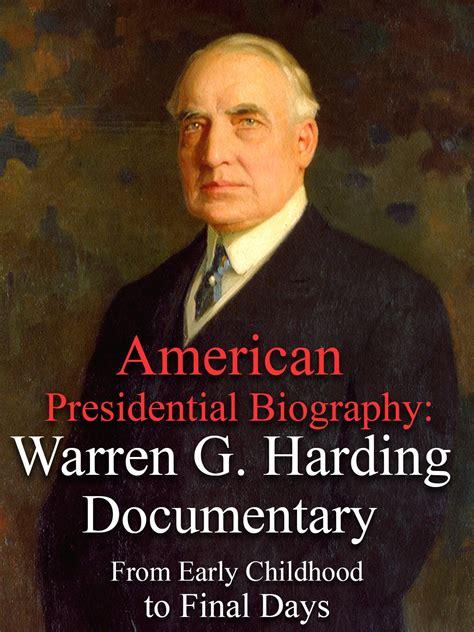 biography documentary videos watch american presidential biography warren g harding