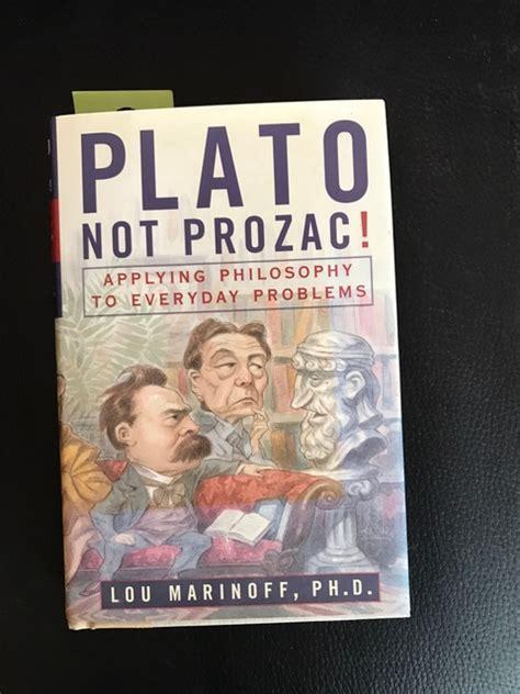 Plato Not Prozac Plato Not Prozac