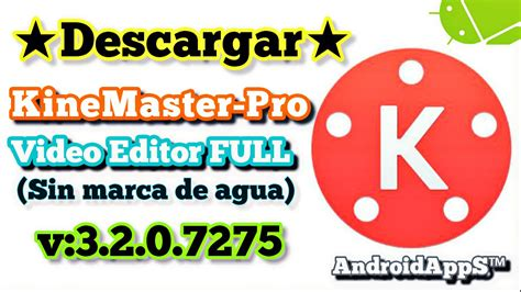 kinemaster pro full version apk descargar kinemaster pro video editor full v3 2 0