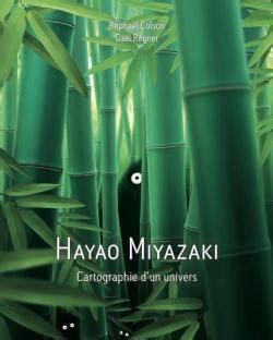 citation film ghibli hayao miyazaki cartographie d un univers babelio