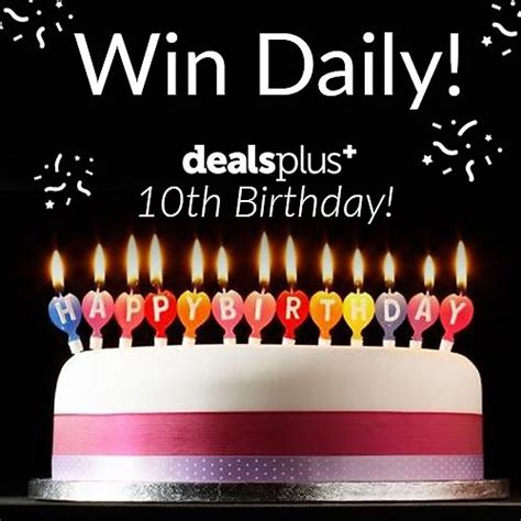Daily Prize Giveaways - dealsplus 10th birthday giveaway 100 daily prizes dealsplus com