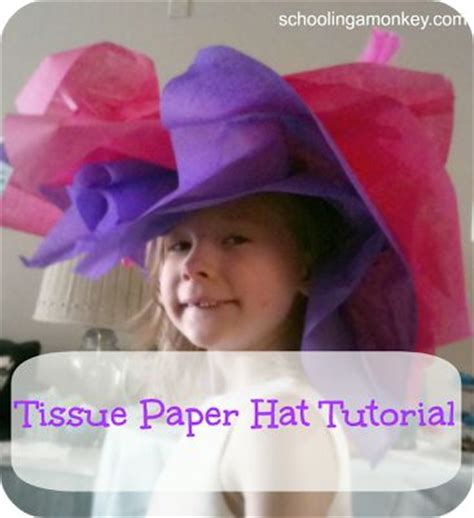 How To Make Tissue Paper Hats - 17 best ideas about paper hats on hats