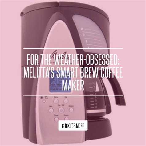Melitta Me1msb Smart Mill Brew 10 Cup Programmable Coffeemaker by For The Weather Obsessed Melitta S Smart Brew Coffee Maker