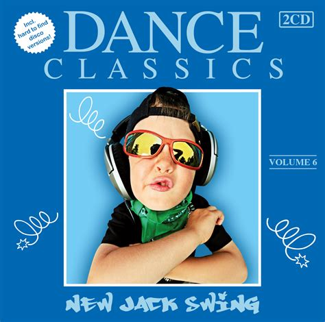 dance classics new jack swing dance classics new jack swing vol 6 dubman home