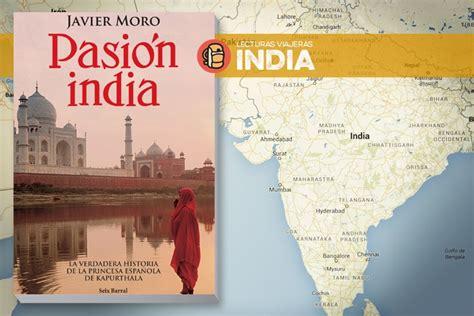 libro pasion india 187 pasi 243 n india de javier moro