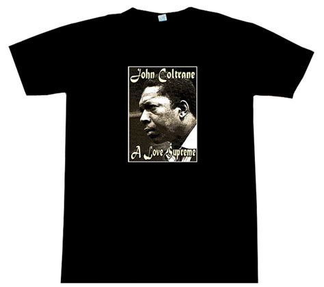 a supreme coltrane coltrane a supreme t shirt beautiful