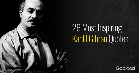 blouse by gibra top 26 most inspiring kahlil gibran quotes