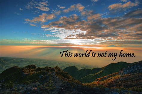 this world is not your home