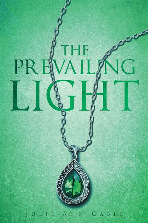The Prevailing Light by Julie Cable S New Book The Prevailing Light Is A