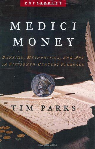 libro the medici godfathers of libro medici money banking metaphysics and art in fifteenth century florence di tim parks