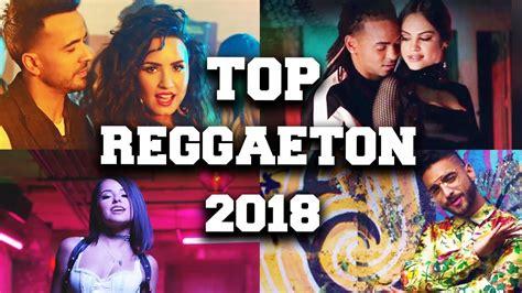 best reggaeton artist top 50 reggaeton songs 2018