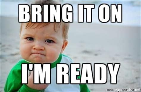 Bring It On Meme - bring it on i m ready fist pump baby meme generator