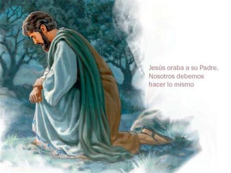 imagenes orando con jesus 191 debemos orar a jes 250 s nuevomundo